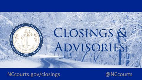 Closings and advisories
